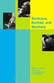 Soukous, Kathak und Bachata